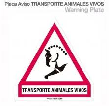 PLACA AVISO TRANSPORTE ANIMALES VIVOS